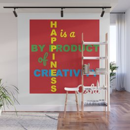 Happiness is a By Product of Creativity Wall Mural