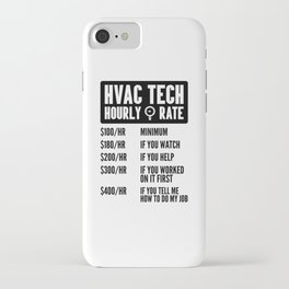 HVAC Tech Hourly Rate Shirt Funny AC Installer Contractor Engineer Men Build iPhone Case