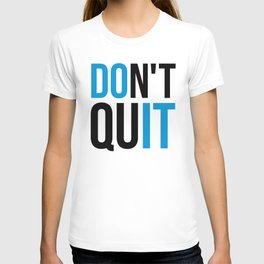 Don't Quit/Do It Gym Quote T-shirt