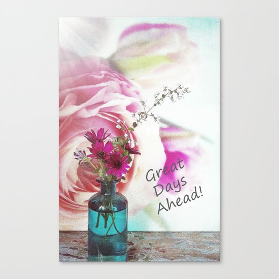 Great Days Ahead! Canvas Print