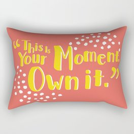 This is your moment Quote Rectangular Pillow