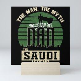 The Man The Myth The Saudi Legend Dad Mini Art Print
