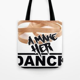 They sure will ... Tote Bag
