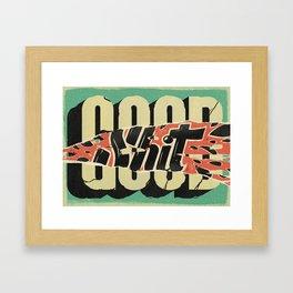 Good S#!T Framed Art Print