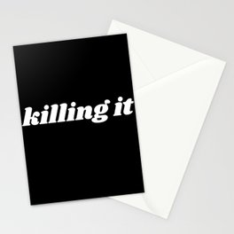 killing it Stationery Cards