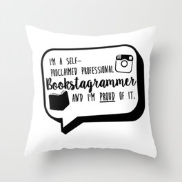 Bookstagrammer and proud Throw Pillow