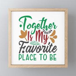 Together Is My Favorite Place To Be Framed Mini Art Print