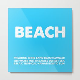 BEACH-white Typography on Aqua for your summer - Mix & Match Metal Print