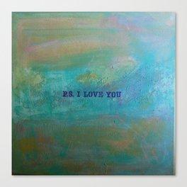 P.S. I Love You Canvas Print