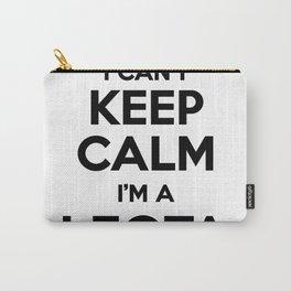 I cant keep calm I am a LEOTA Carry-All Pouch