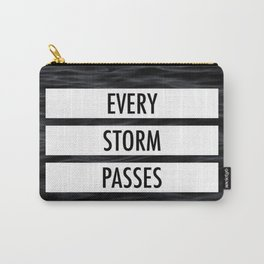 Every storm passes Carry-All Pouch