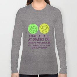 Diane Nguyen 35th Birthday Long Sleeve T-shirt