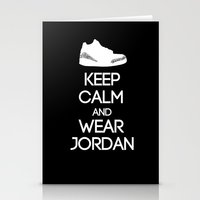 air jordan Stationery Cards featuring Keep calm and wear Air Jordan III by Yellow Dust
