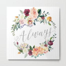 Always - Silver Metal Print