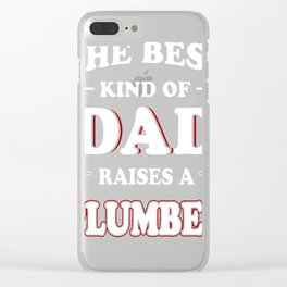 The-Best-Kind-Of-Dad-Raises-A-Plumber Clear iPhone Case