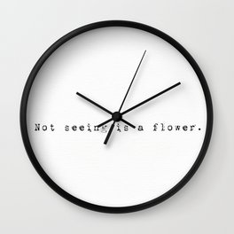 "Japanese quotes ""Not seeing is a flower."" Wall Clock"