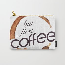 But first coffee - I love Coffee Carry-All Pouch