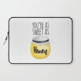 You're As Sweet As Honey Laptop Sleeve
