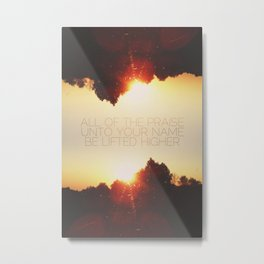 All of the Praise Metal Print