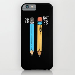 2B Or Not 2B For A Engineer graphic iPhone Case