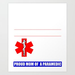 I Raised My Hero Mine Proud Mom Mama of a Paramedic T Shirt Art Print