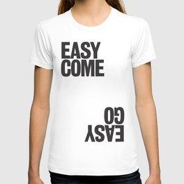 easy come easy go T-shirt