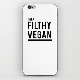 I'm a Filthy Vegan iPhone Skin