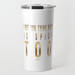 Hot Hot Hot or Not Not Not Travel Mug