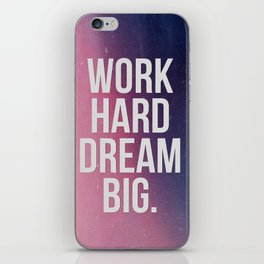 Work Hard Dream Big - Ombre - Inspirational Quote iPhone Skin