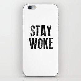 STAY WOKE iPhone Skin