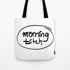 morning bitch Tote Bag