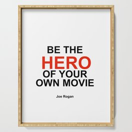 """Be the Hero of your own movie"" Joe Rogan Serving Tray"