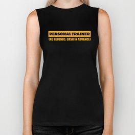 Funny Personal Trainer Design Personal trainer no refunds cash in advance Biker Tank