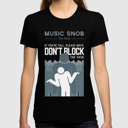 DON'T Block the View — Music Snob Tip #809 T-shirt