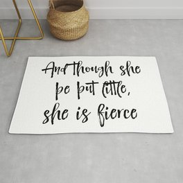 And though she be but little Quote Typography Rug