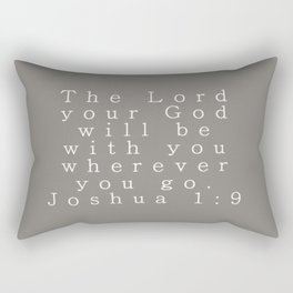 The Lord Your God Will Be With You Wherever You Go Joshua 1:9 Gray Rectangular Pillow