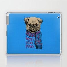 Must Love Pugs Laptop & iPad Skin