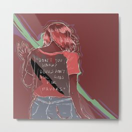 Don't You Know? Metal Print