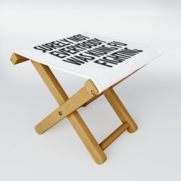 Surely Not Everybody Was Kung Fu Fighting Folding Stool