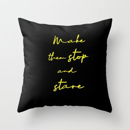 Make Them Stop And Stare - Quirky Caption Throw Pillow