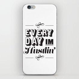 Everyday I'm Hustlin' iPhone Skin