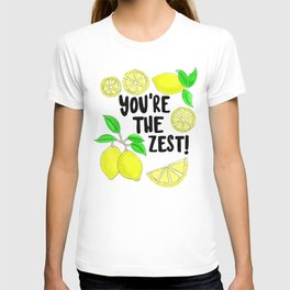 You're the Zest! T-shirt