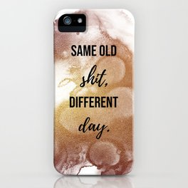 Same old shit, different day - Movie quote collection iPhone Case