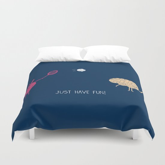 Just Have Fun! Duvet Cover