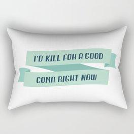 Schitt's Creek Moira Rose I'd Kill For A Good Coma Right Now Rectangular Pillow
