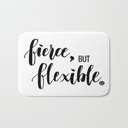 Fierce, but Flexible. Bath Mat