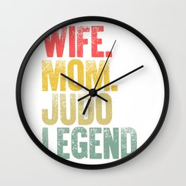 Best Mother Women Funny Gift T Shirt Wife Mom Judo Legend Wall Clock
