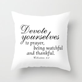 Devote prayer watchful thankful,Colossians 4:2,Christian BibleVerse Throw Pillow