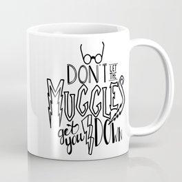 Muggles get you down Coffee Mug