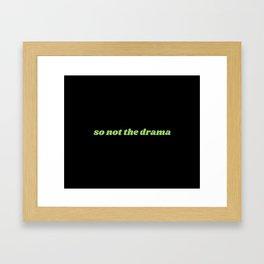 so not the drama (black) Framed Art Print